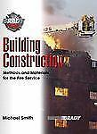 Building Construction: Methods and Materials for the Fire Service, Smith, Michae