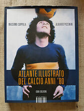 Atlante illustrato del calcio anni '80 - Massimo Coppola Alberto Piccinini