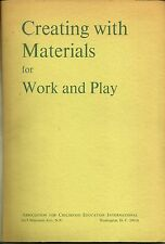 Creating with Materials for Work & Play (1969) ACEI Bulletin #5 (Revised) PB