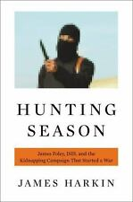 Hunting Season: James Foley, ISIS, and the Kidnapping Campaign that Started a Wa