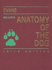 Miller's Anatomy of the Dog, 3e by Evans PhD, Howard E.