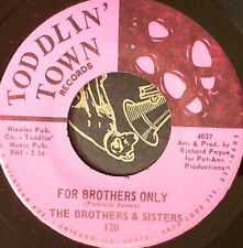 Northern Soul 45 Brothers & Sisters For brothers only Toddlin Town 120