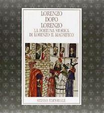Lorenzo dopo Lorenzo La fortuna storica di Lorenzo il Magnifico Silvana 1992