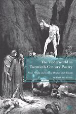 The Underworld in Twentieth-Century Poetry : From Pound and Eliot to Heaney...