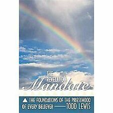 The Revelation Mandate : The Foundations of the Priesthood of Every Believer...