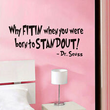 Dr.Seuss Saying Why Fit In When You Were Born to Start Stand Out Vinyl Art Mural