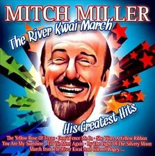 The River Kwai March: His Greatest Hits by Mitch Miller (CD, Feb-2011, 2...