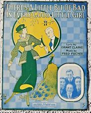VINTAGE SHEET MUSIC - 1916 THERE'S A LITTLE BIT OF BAD IN EVERY GOOD LITTLE GIRL