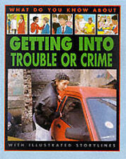 What Do You Know About Getting into Trouble or Crime? Pete Sanders, Steve Myers