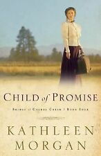 Child of Promise 4 by Kathleen Morgan (2002, Paperback, Reprint)
