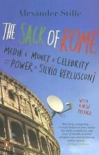 The Sack of Rome : Media + Money + Celebrity = Power = Silvio Berlusconi by...