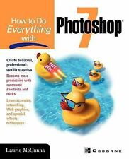 How to Do Everything with Photoshop 7 by Laurie McCanna (2002, Paperback)