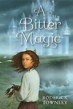 A Bitter Magic, Townley, Roderick, New Book