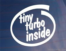 TINY TURBO INSIDE Funny Novelty Joke Car/Van/Bumper/Window Vinyl Sticker/Decal
