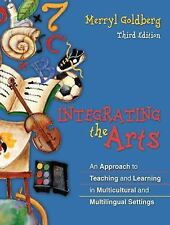 Integrating the Arts : An Approach to Teaching and Learning in Multicultural an…