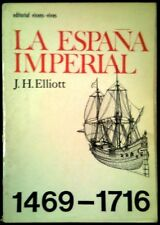 LA ESPAÑA IMPERIAL 1469 / 1716 - J.H. Elliott - SPAIN LIBRO Vicens Vives 1978