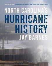 North Carolina's Hurricane History : Updated with a Decade of New Storms from...