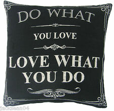 "DO WHAT YOU LOVE LOVE WHAT YOU DO BLACK COTTON BLEND CUSHION COVER 18"" - 45CM"