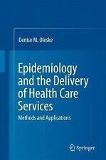 Epidemiology and the Delivery of Health Care Services : Methods and...