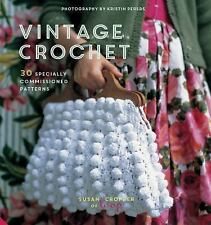 Vintage Crochet: 30 Specially Commissioned Patterns, Cropper, Susan