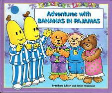 1996 Adventures with Bananas in Pajamas by Richard Tulloch & Simon Hopkinson