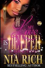 My Love Is Deeper : A Love Story by Nia Rich (2016, Paperback)