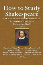 How to Study Shakespeare : With Articles on General Literature and Directions...
