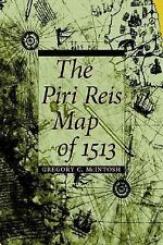 The Piri Reis Map of 1513 by Gregory C. McIntosh (2000, Hardcover)
