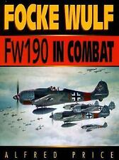Aviation History: Focke-Wulf FW 190 in Combat by Alfred Price (1998, Hardcover)