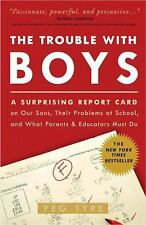 The Trouble with Boys: A Surprising Report Card on Our Sons, Their Problems at S