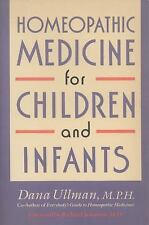Homeopathic Medicine for Children and Infants by Ullman, Dana, Good Book