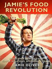 Jamie's Food Revolution : Rediscover How to Cook Simple, Delicious, Affordable
