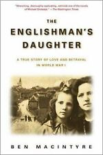 The Englishman's Daughter: A True Story of Love and Betrayal in World War I Mac