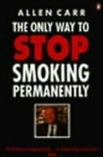The Only Way to Stop Smoking Permanently (Penguin Health Care & Fitness) Allen C