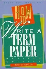 How to Write a Term Paper: Rev. (Speak Out, Write On! Books) by Everhart, Nancy