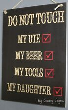 Do Not Touch Beer Tools Ute Daughter Sign Bar Pub Warning Father Ford Holden Dad