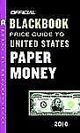 The Official Blackbook Price Guide to United States Paper Money 2010, -ExLibrary