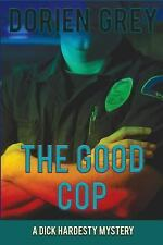 The Good Cop (a Dick Hardesty Mystery, #5) by Dorien Grey (2015, Paperback)