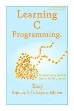 Learning C Programming : Easy Beginner's to Experts Edition by Harry....