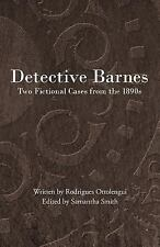 Detective Barnes : Two Fictional Cases from The 1890s by Rodrigues Ottolengui...