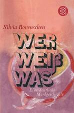 Bovenschen, Silvia - Wer Weiß Was: Eine deutliche Mordgeschichte