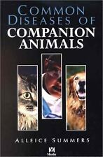 Common Diseases of Companion Animals by Alleice Summers (2002, Paperback)