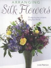 Arranging Silk Flowers by Linda Peterson  :) New Book