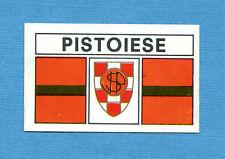 CALCIATORI PANINI 1969-70 - Figurina-Sticker - PISTOIESE SCUDETTO -Rec