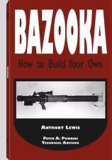 Bazooka: How To Build Your Own, Lewis, Anthony, Good Book