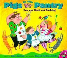 Pigs in the Pantry : Fun with Math and Cooking by Amy Axelrod (1999, Picture...