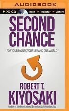 Second Chance : For Your Money and Your Life by Robert T. Kiyosaki (2015, MP3...