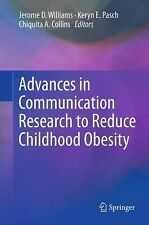 Advances in Communication Research to Reduce Childhood Obesity (2013, Hardcover)