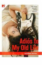 Adios to My Old Life Ferrer, Caridad Paperback