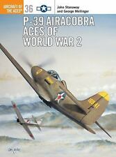 P-39 Airacobra Aces of World War 2 (Osprey Aircraft of the Aces No 36), George M